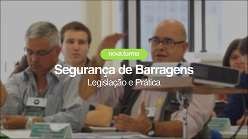 Nova turma! Curso Segurança de Barragens: Legislação e Prática