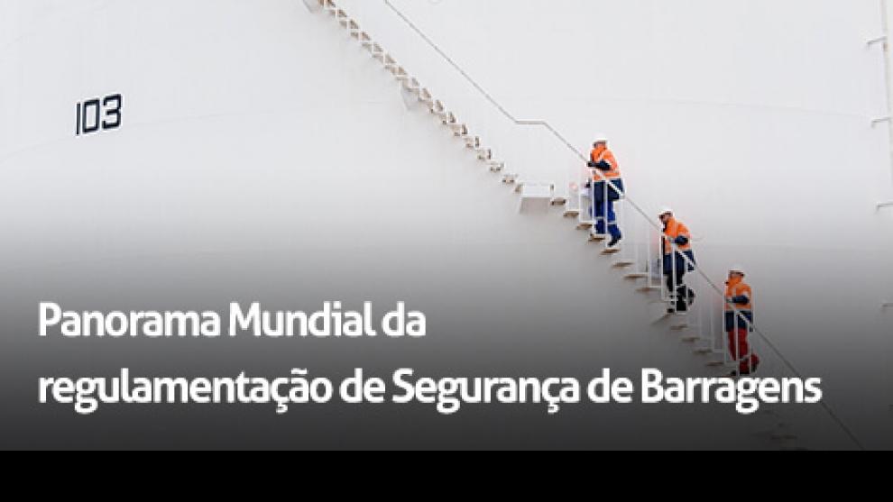 Panorama Mundial da Regulamentação de Segurança de Barragens