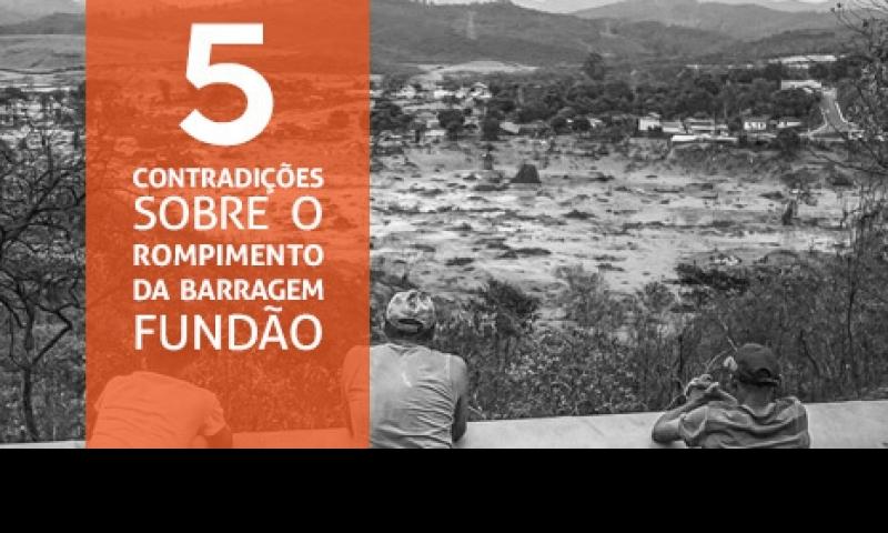 5 contradições sobre o rompimento da barragem Fundão